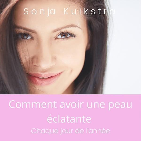 Comment avoir une peau éclatante Sonja Kuistra : ebook