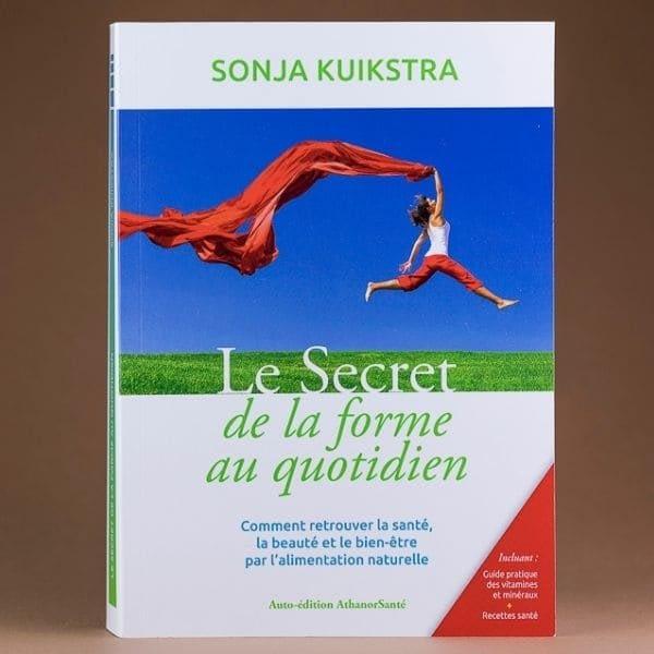 Le secret de la forme au quotidien Sonja Kuikstra